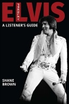 shane-browne-elvis-presley-a-listeners-guide-cover